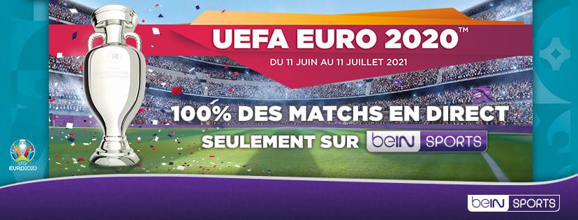 uefa euro 2020 du 11 juin au 11 juillet 2021 100% des matchs en direct seulement sur bein sports